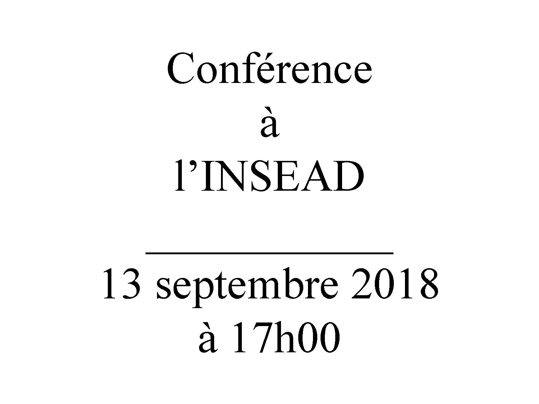 conférence insead 13 septembre 2018