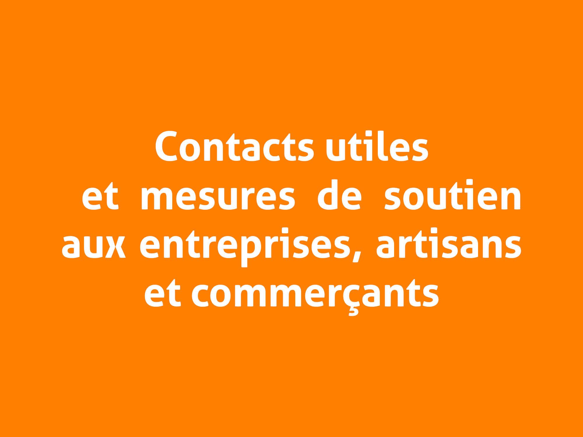 contacts utiles et mesures de soutien entreprise artisans et commerçants